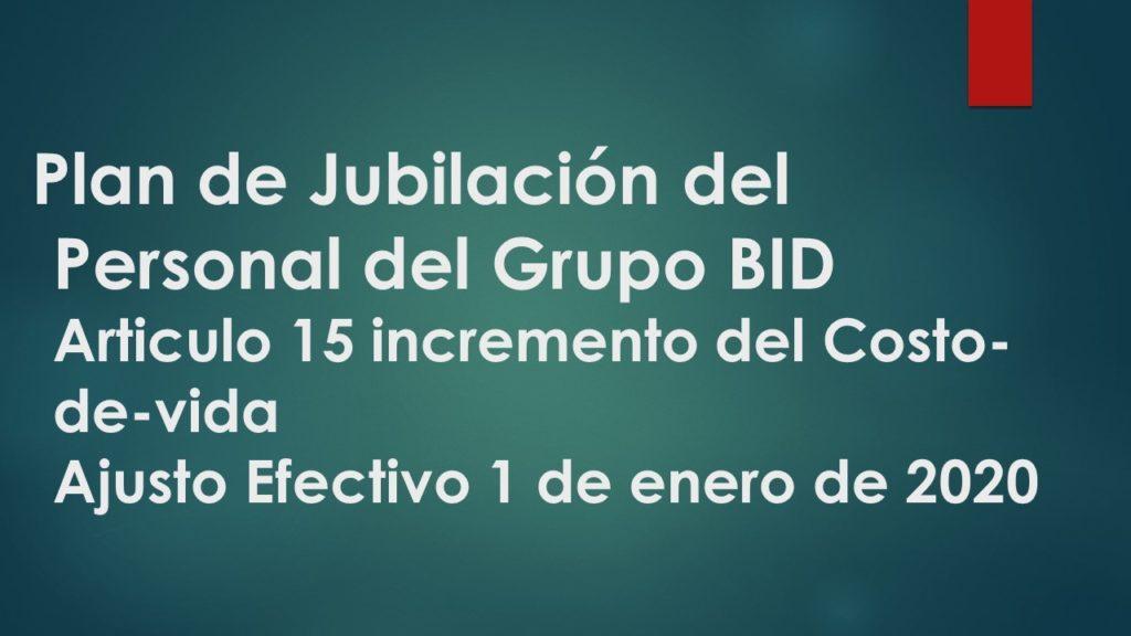 Plan de Jubilación del Personal del Grupo BID || Articulo 15 incremento del Costo-de-vida / Ajusto Efectivo 1 de enero de 2020