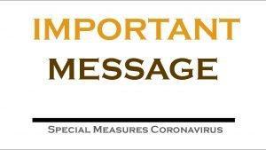 Update - Important Message:  Special Measures Coronavirus