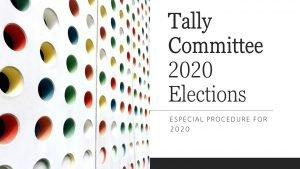 Tally Committee – Special Procedure for year 2020