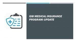 IDB Medical Insurance Program: Update