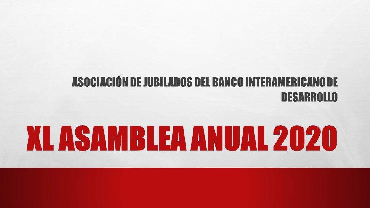 XL ASAMBLEA ANUAL DE LA ASOCIACION DE JUBILADOS DEL BID