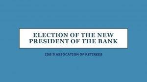 Election of the New President of the Bank